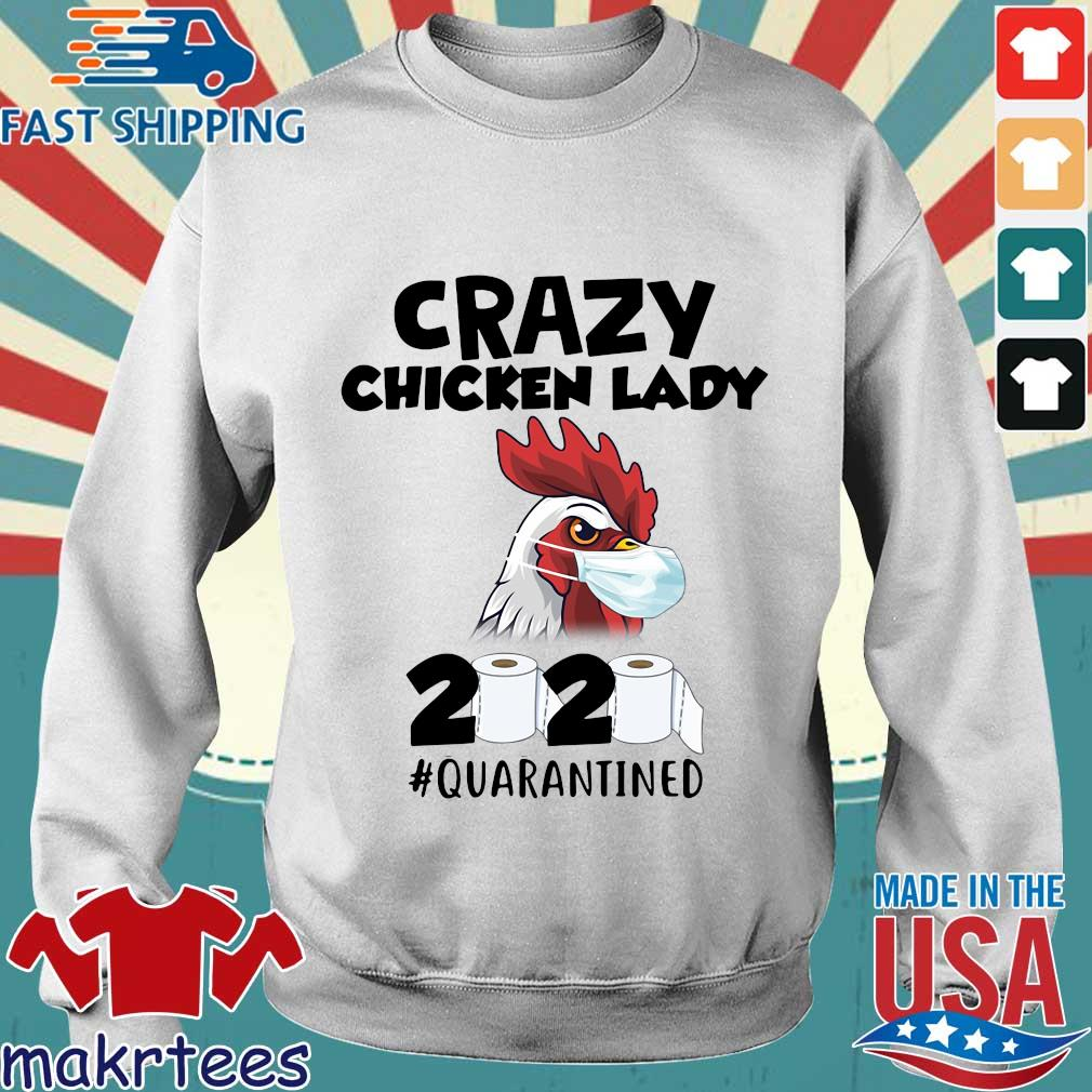 Crazy Chicken Lady 2020 Toilet Paper Quarantined Shirt Sweater trang