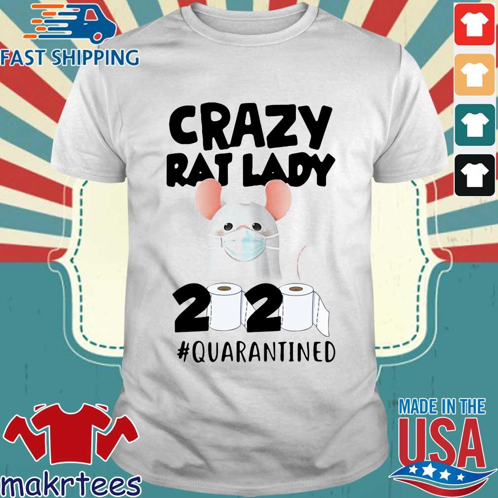 Crazy Rat Lady 2020 Quarantined Shirt
