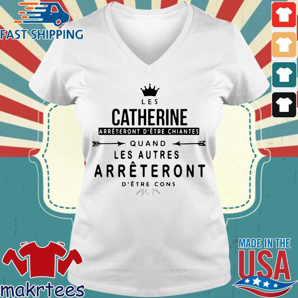 Crown Les Catherine Arrtent Detre Chiantes Quand Les Autres Arrtent Detre Cons Shirt Ladies V-neck trang