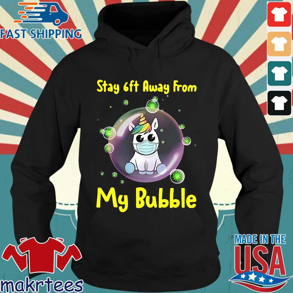 Cute Stay 6ft Away From My Bubble Unicorn Shirt Hoodie den