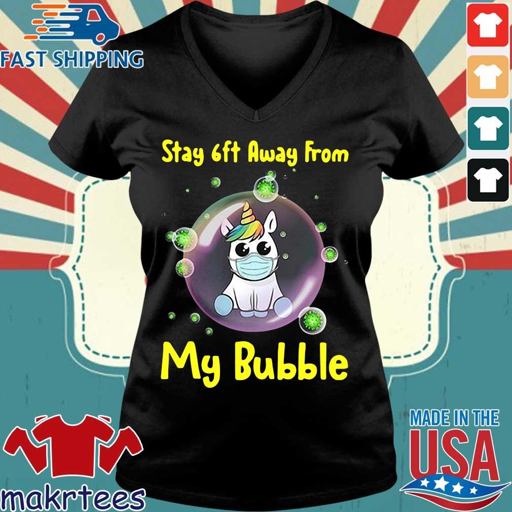 Cute Stay 6ft Away From My Bubble Unicorn Shirt Ladies V-neck den