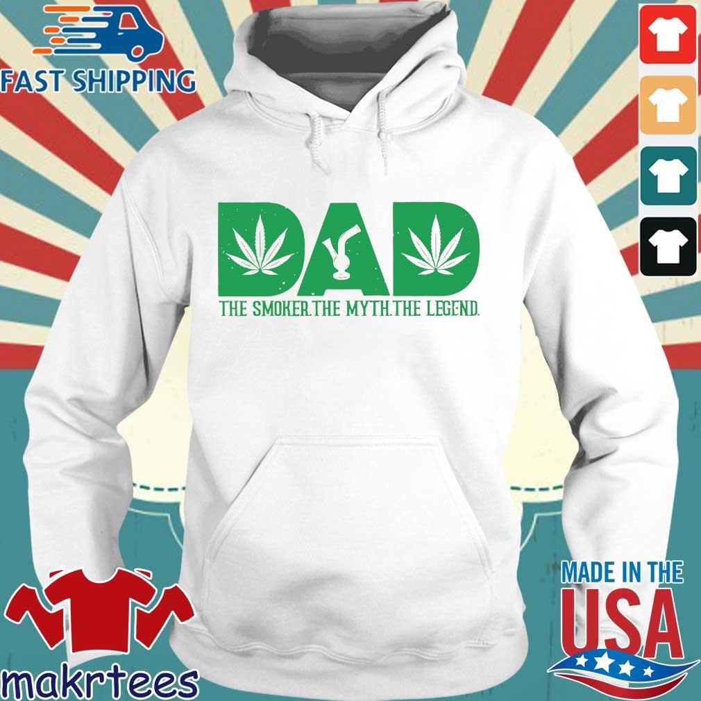 Dad The Smoker The Myth The Legend Marijuana T-s Hoodie trang