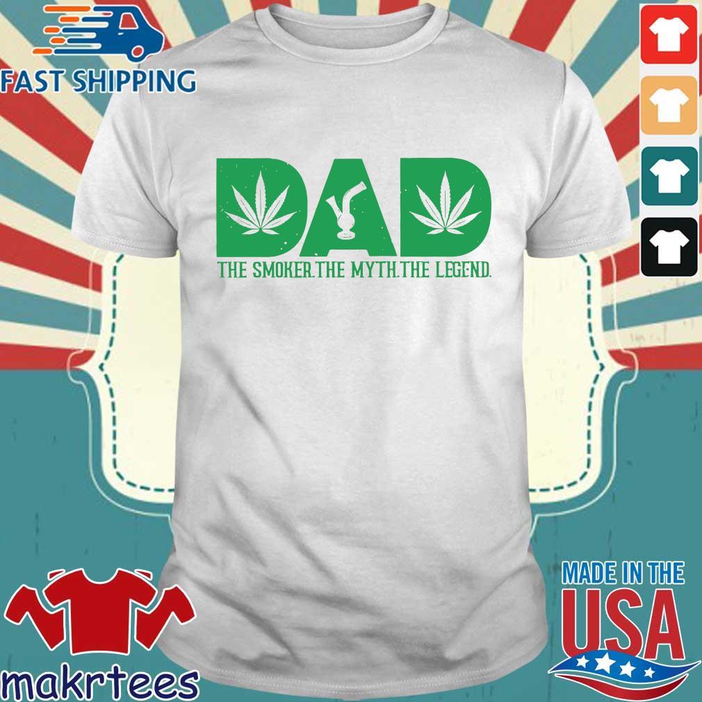 Dad The Smoker The Myth The Legend Marijuana T-shirt