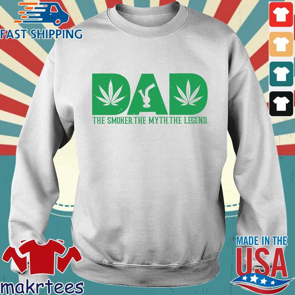 Dad The Smoker The Myth The Legend Marijuana T-s Sweater trang