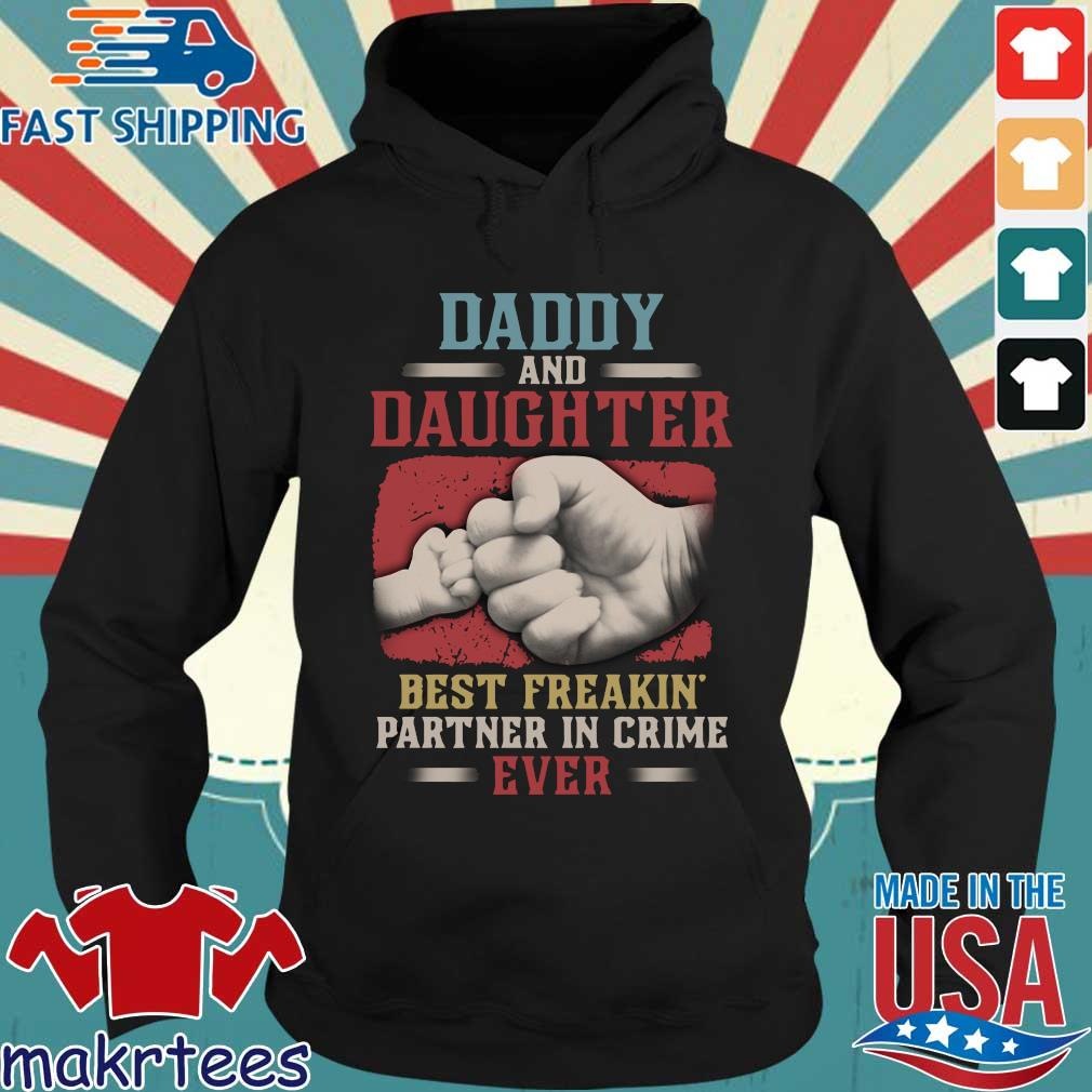 Daddy And Daughter Best Freakin' Partner In Crime Ever Shirt Hoodie den