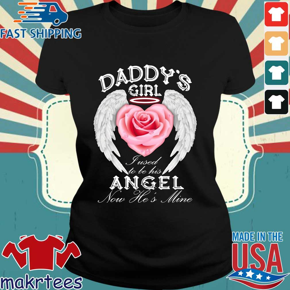 Daddy's Girl Fused To Be His Angel Now He's Mine Shirt Ladies den