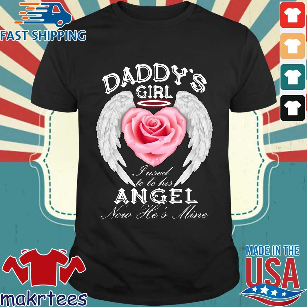 Daddy's Girl Fused To Be His Angel Now He's Mine Shirt