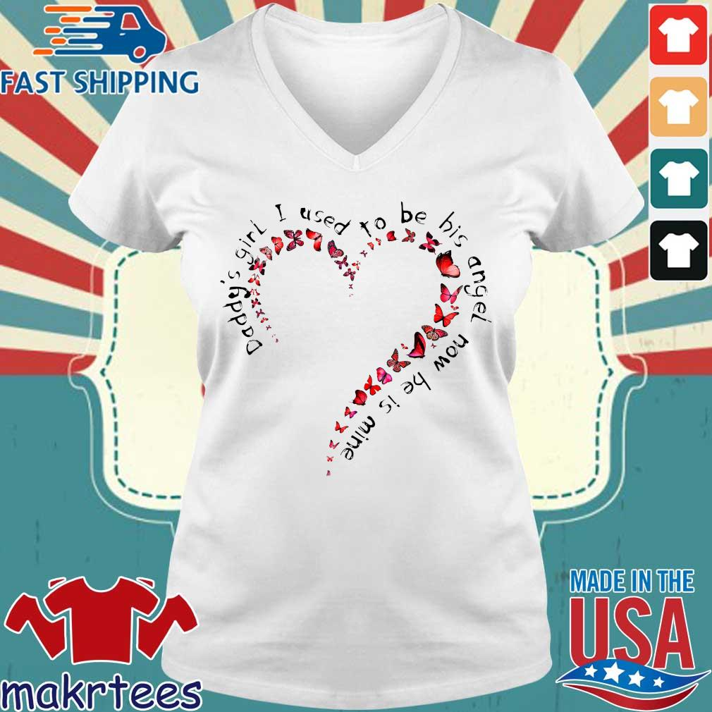Daddy's Girl I Used To Be His Angel Now He's Mine Floral Heart And Butterfly Shirt Ladies V-neck trang