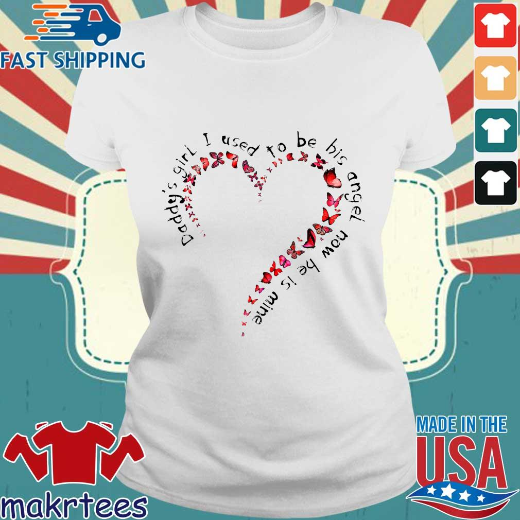 Daddy's Girl I Used To Be His Angel Now He's Mine Floral Heart And Butterfly Shirt Ladies trang