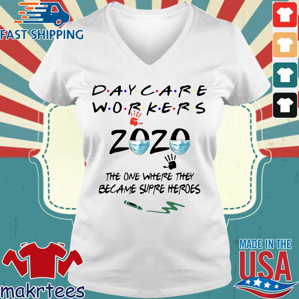 Daycare Workers 2020 The One Where They Became Supre Heros Shirt Ladies V-neck trang