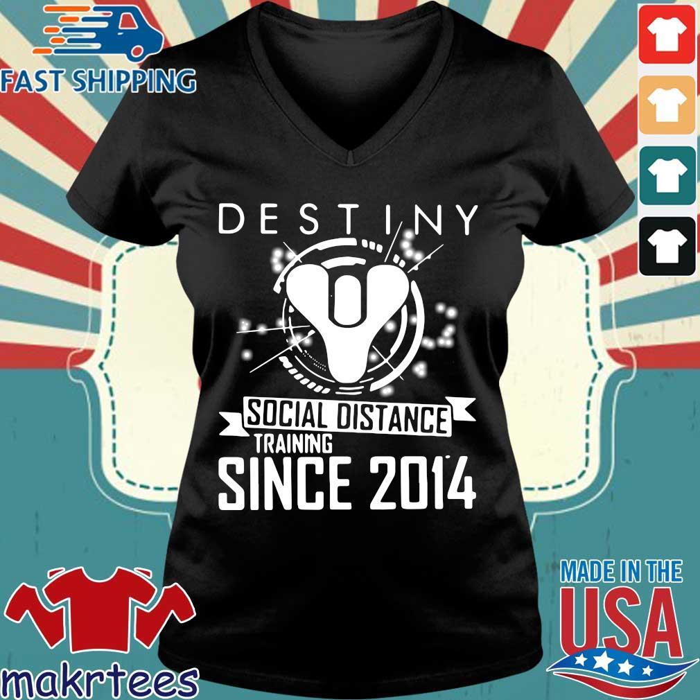Destiny Social Distance Training Since 2014 Shirt Ladies V-neck den