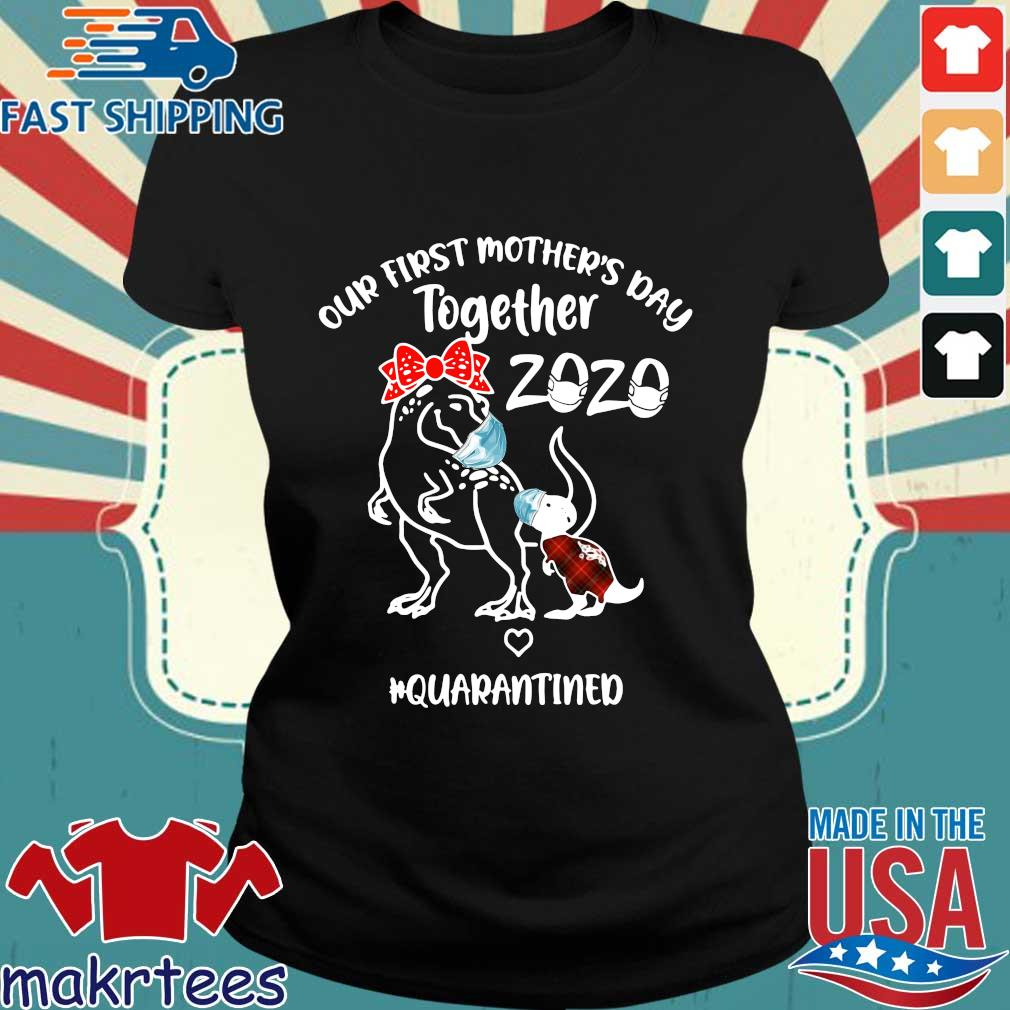 Dinosaur Mom Our First Mother's Day Together 2020 Quarantined Shirt Ladies den