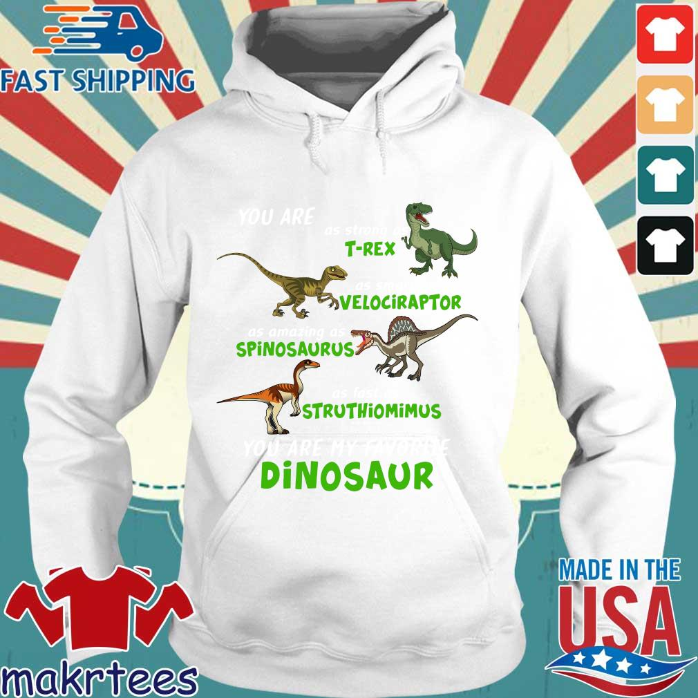 Dinosaur You Are As Strong As T-rex As Smart As Velociraptor Shirt Hoodie trang