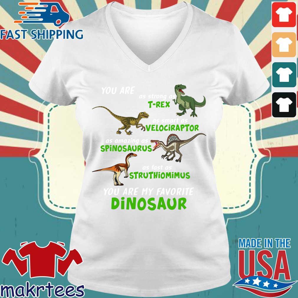 Dinosaur You Are As Strong As T-rex As Smart As Velociraptor Shirt Ladies V-neck trang