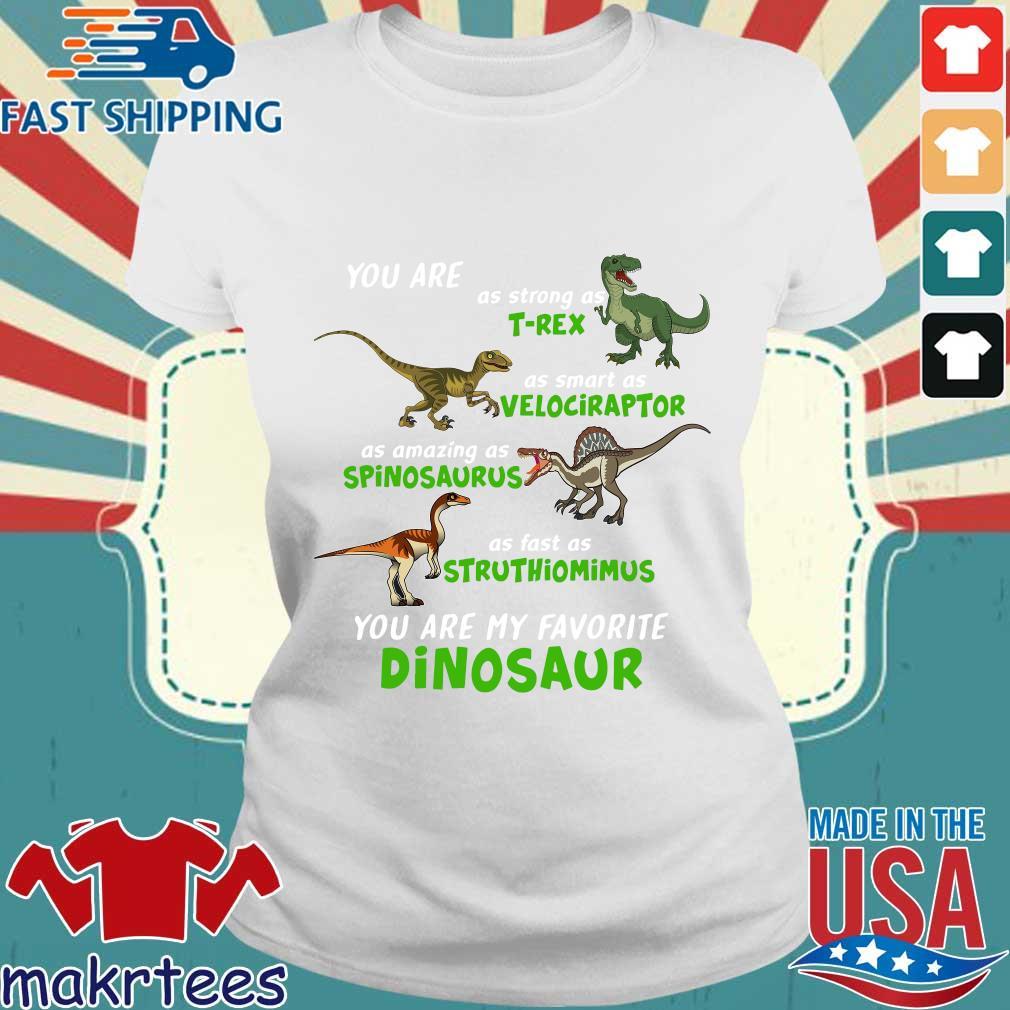 Dinosaur You Are As Strong As T-rex As Smart As Velociraptor Shirt Ladies trang