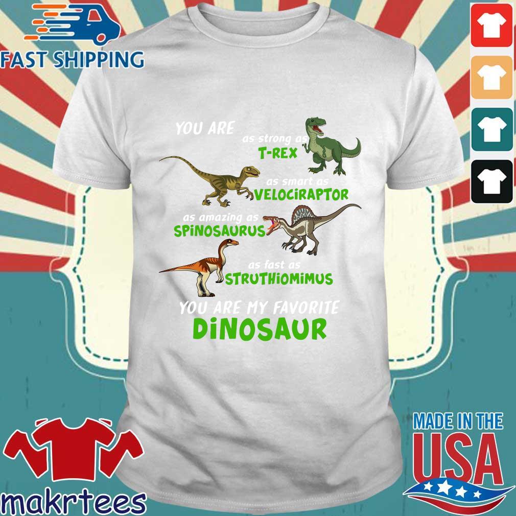 Dinosaur You Are As Strong As T-rex As Smart As Velociraptor Shirt