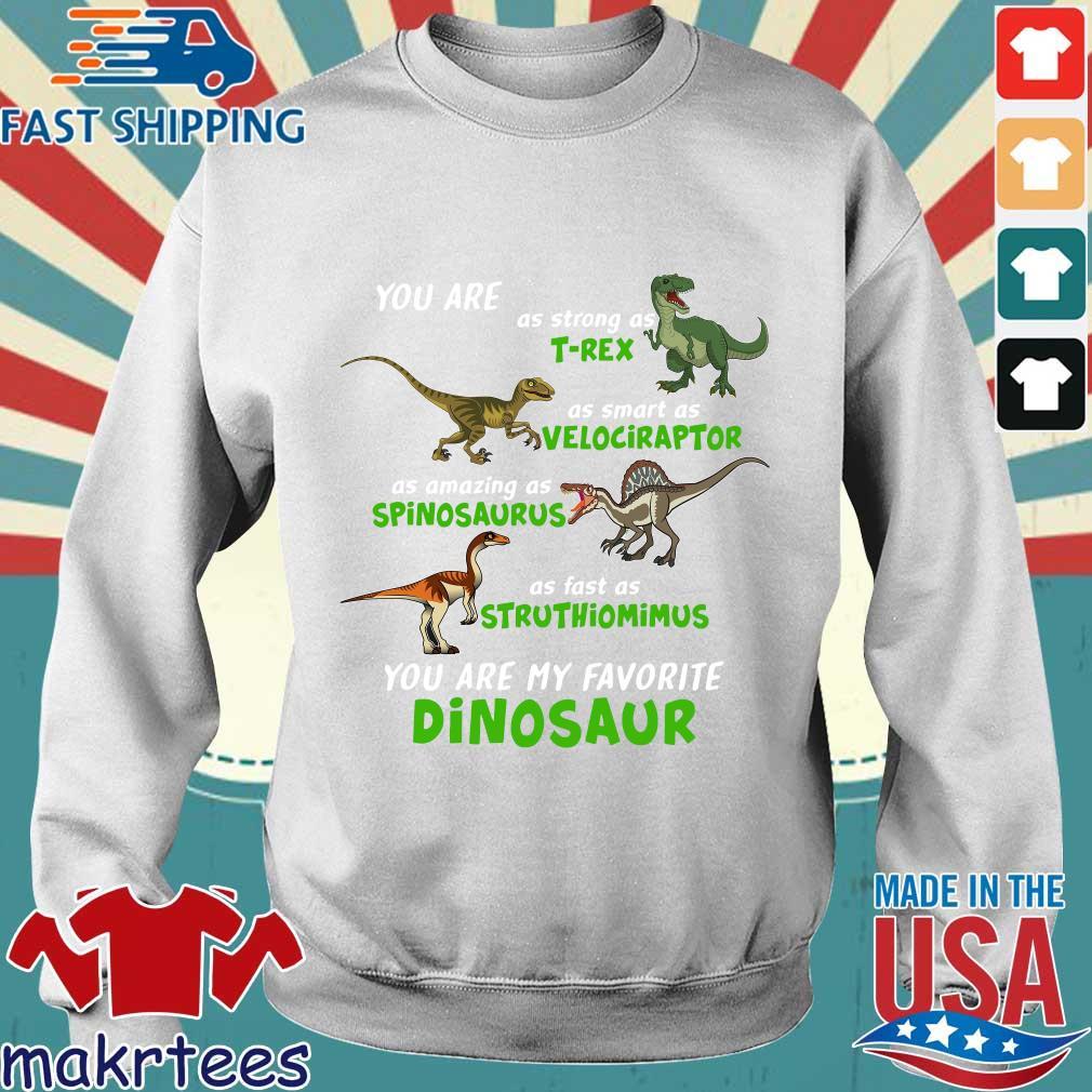 Dinosaur You Are As Strong As T-rex As Smart As Velociraptor Shirt Sweater trang