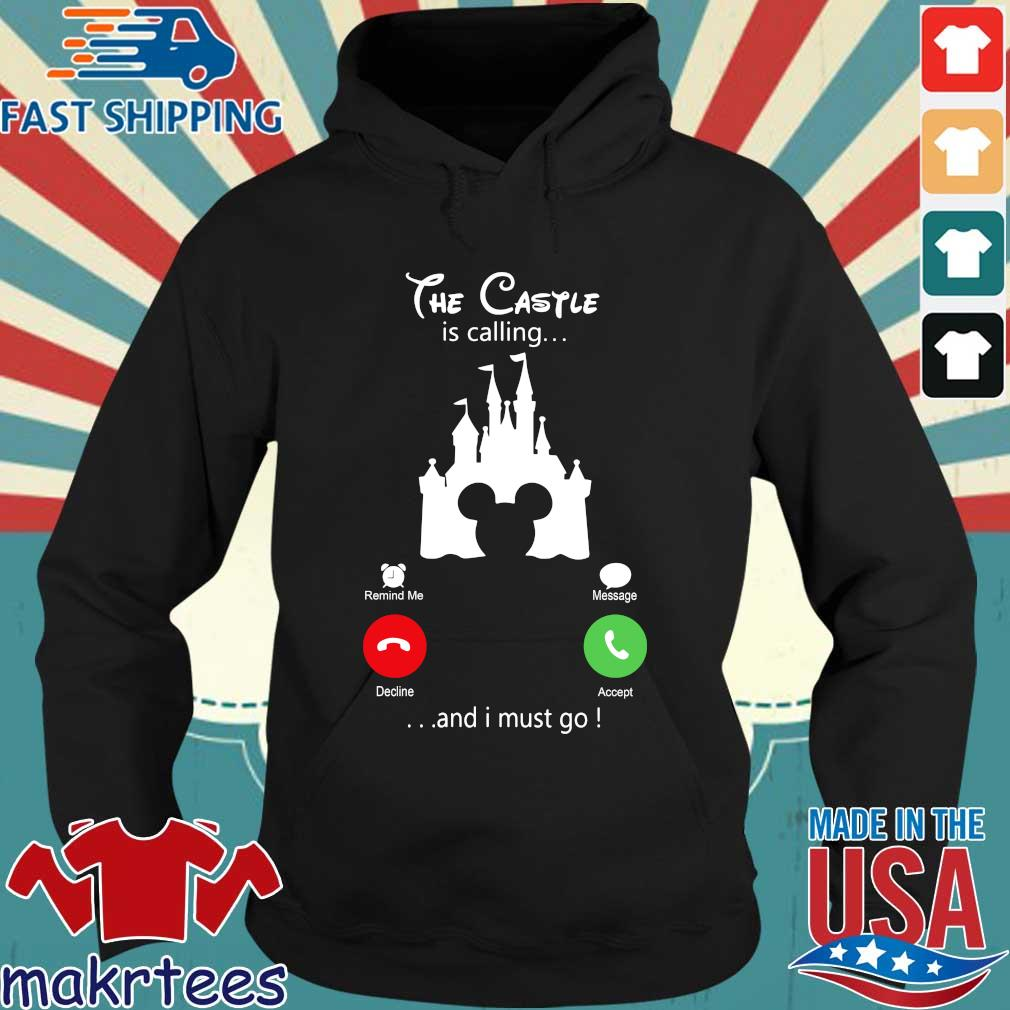 Disney Mickey The Castle Is Calling And I Must Go Shirt Hoodie den