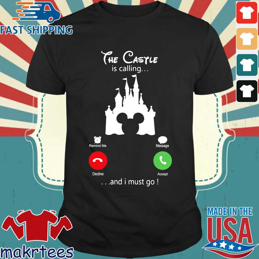 Disney Mickey The Castle Is Calling And I Must Go Shirt