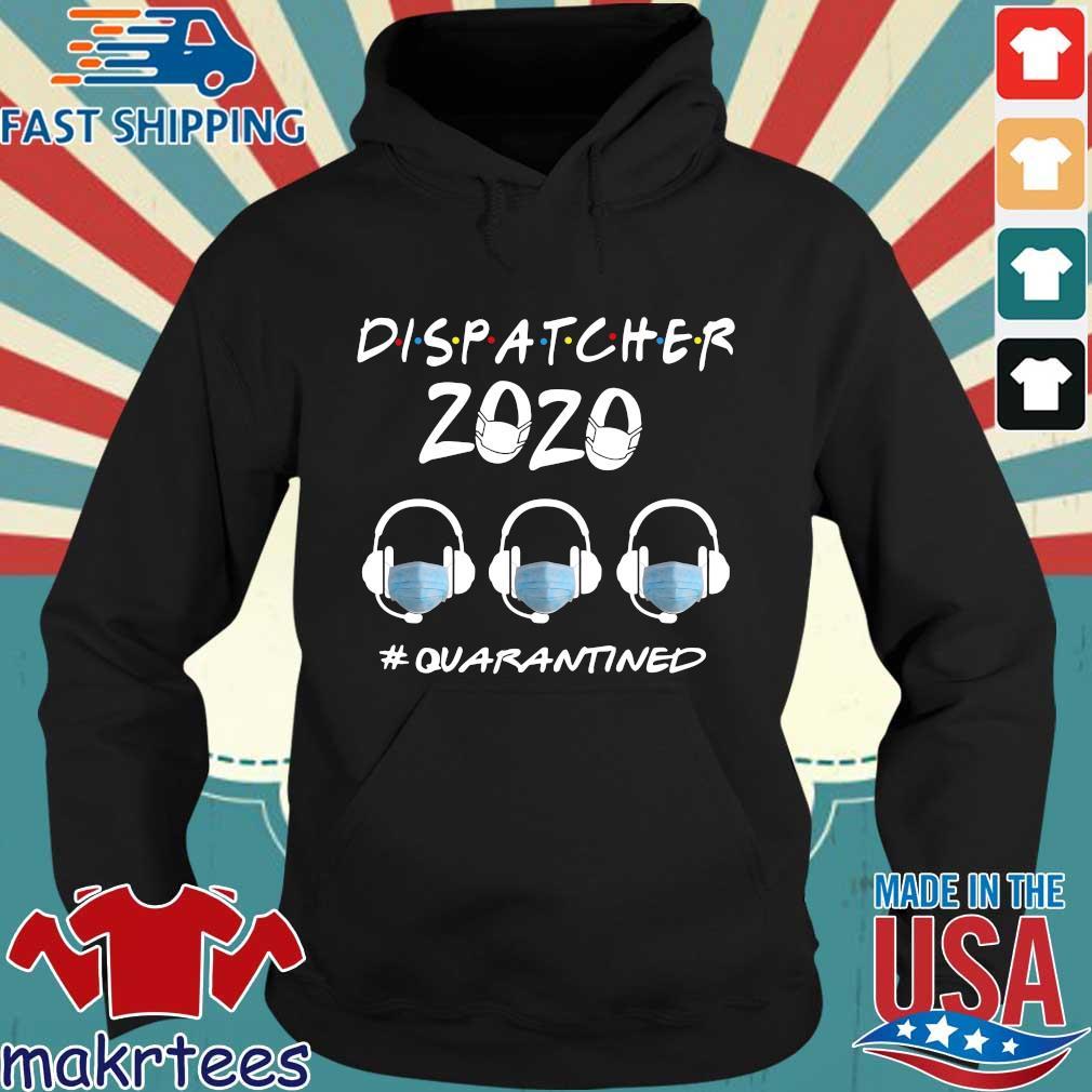 dispatcher 2020 #quarantined s Hoodie den