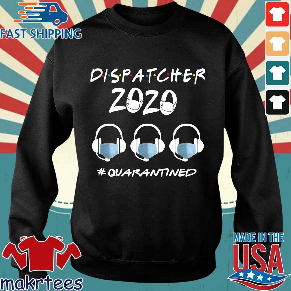 dispatcher 2020 #quarantined s Sweater den