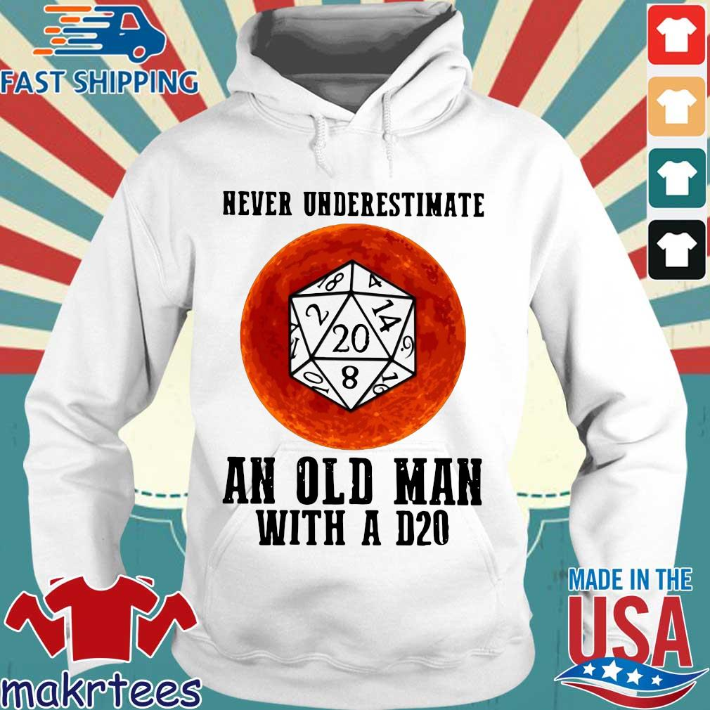 Dnd Never Underestimate An Old Man With A D20 Shirt Hoodie trang