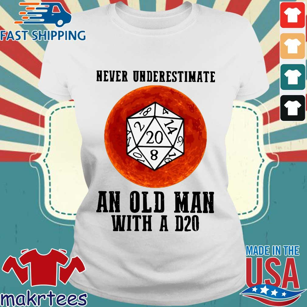 Dnd Never Underestimate An Old Man With A D20 Shirt Ladies trang