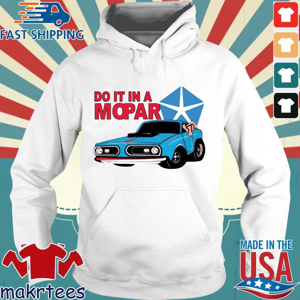 Do It In A Mopar Shirt Hoodie trang