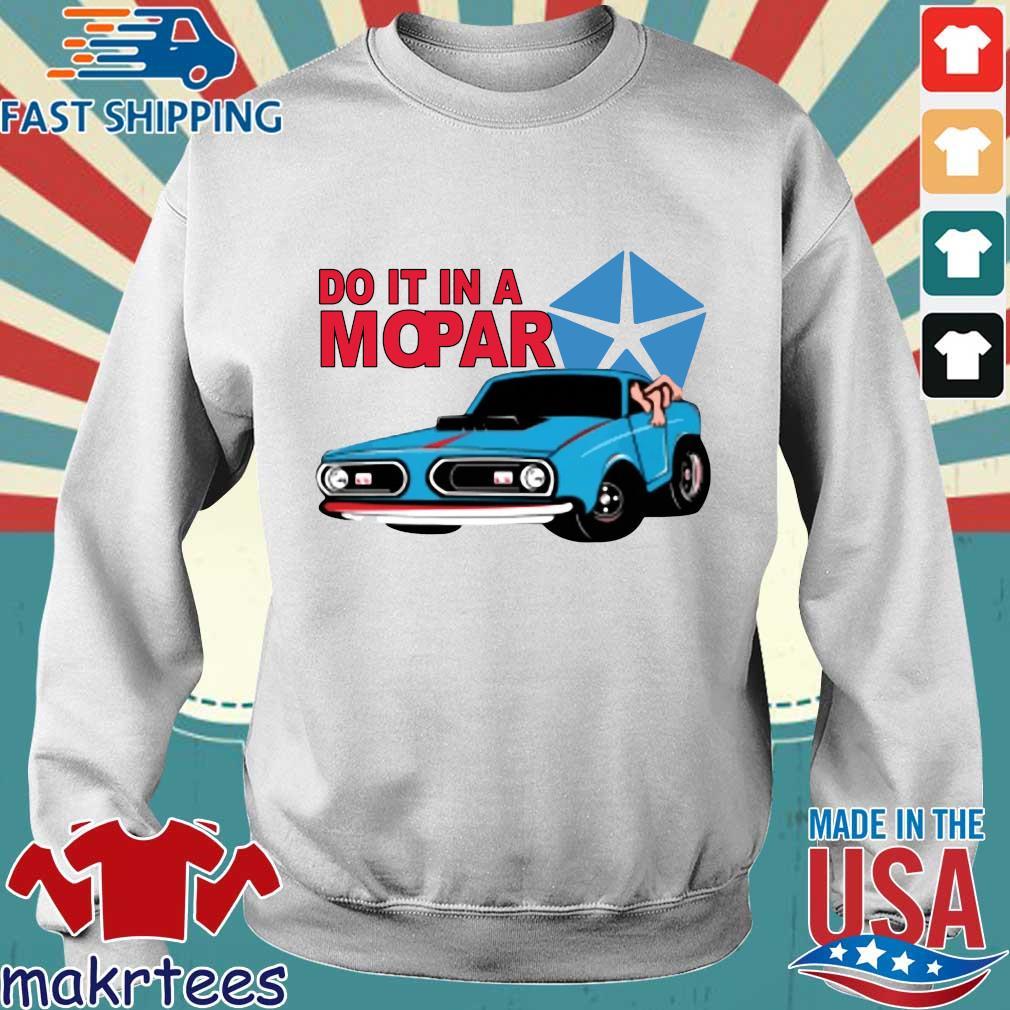 Do It In A Mopar Shirt Sweater trang