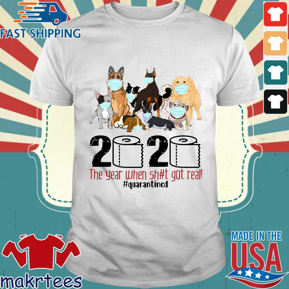 Dogs 2020 Toilet Paper the year when shit got real quarantined shirt