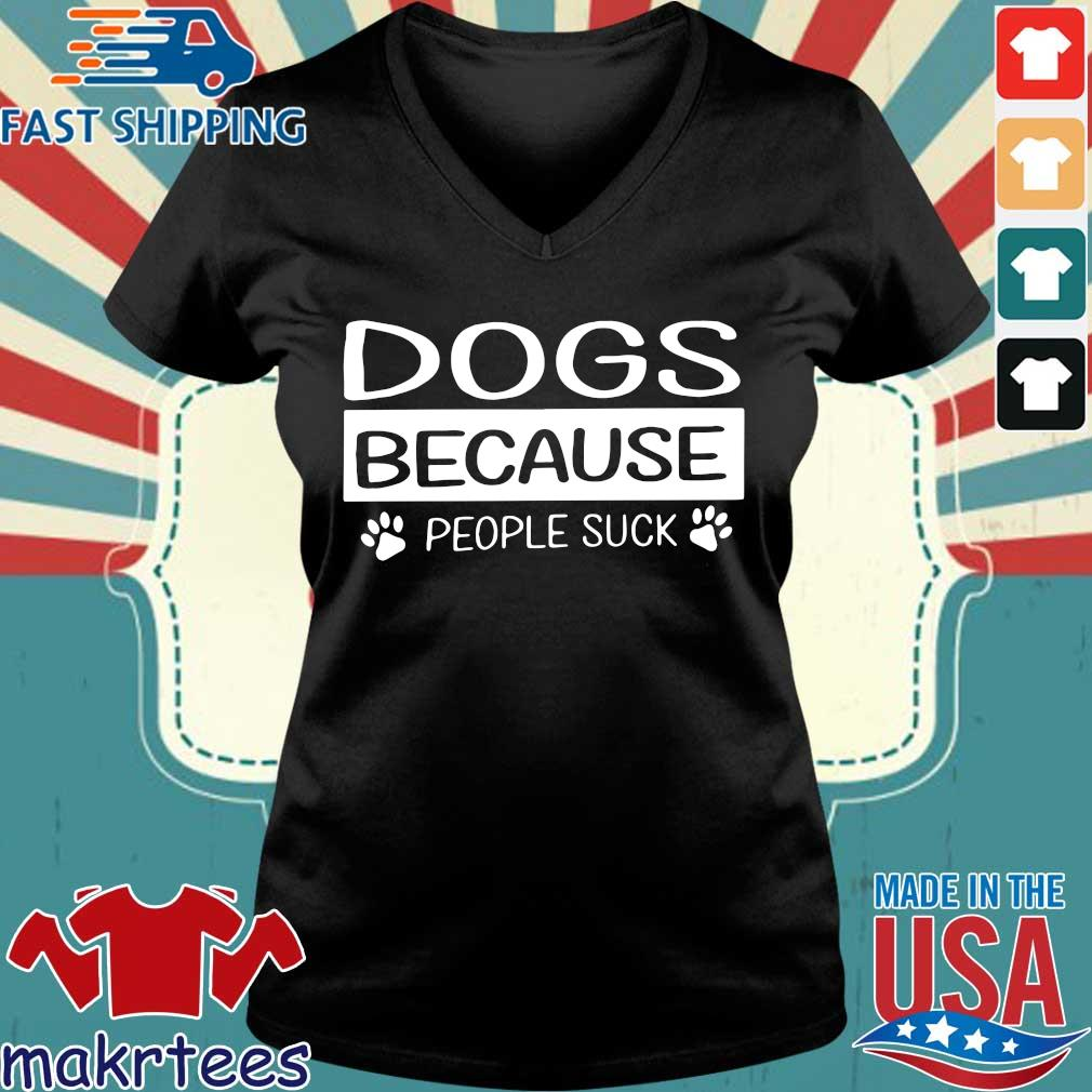 Dogs Because People Suck Shirt Ladies V-neck den