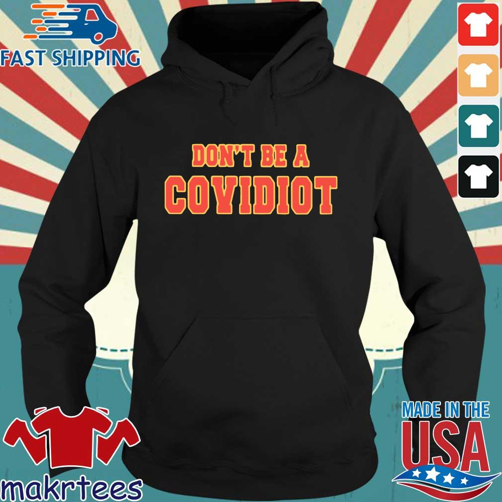 Don't Be A Covidiot Shirt Hoodie den