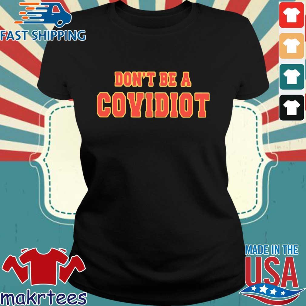 Don't Be A Covidiot Shirt Ladies den