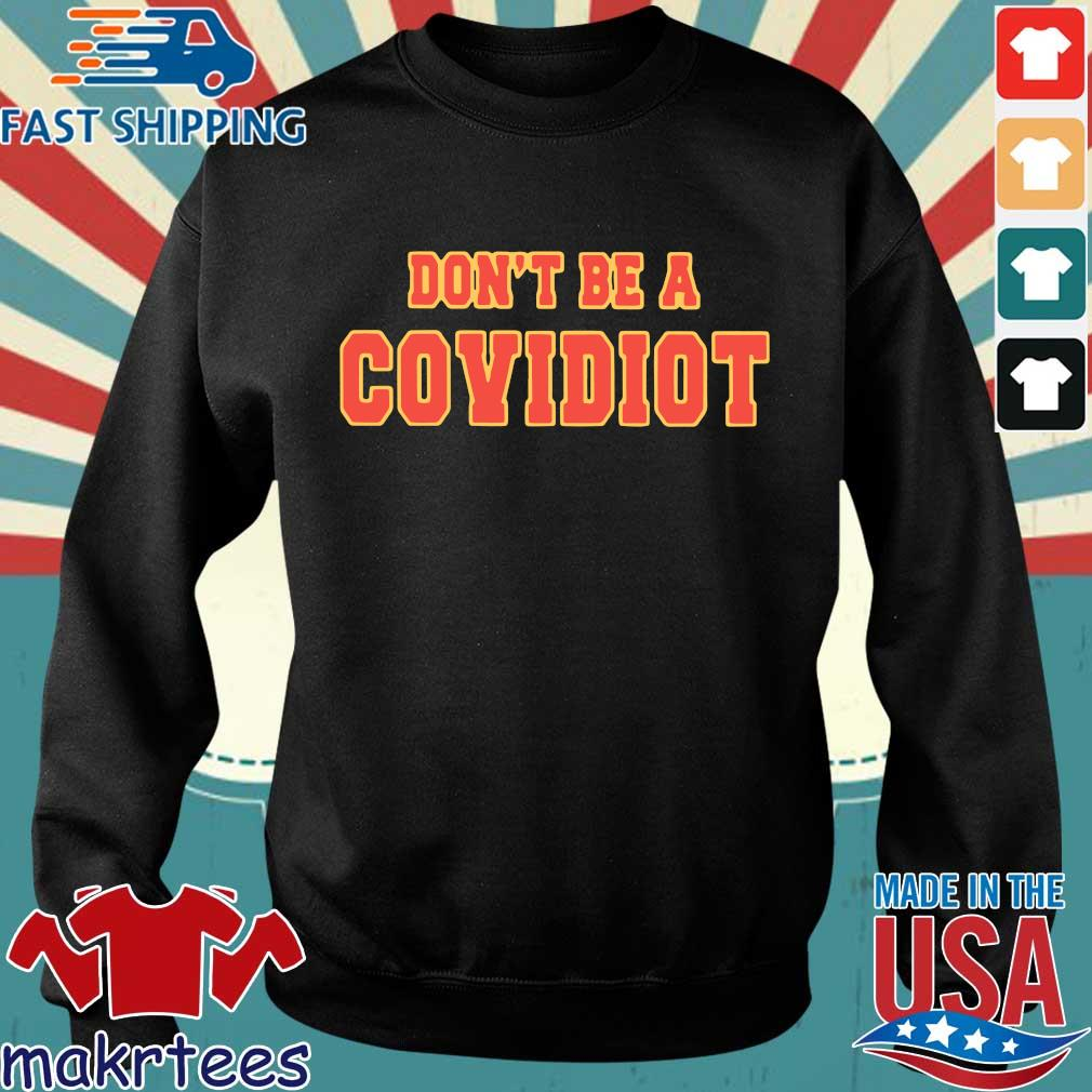 Don't Be A Covidiot Shirt Sweater den