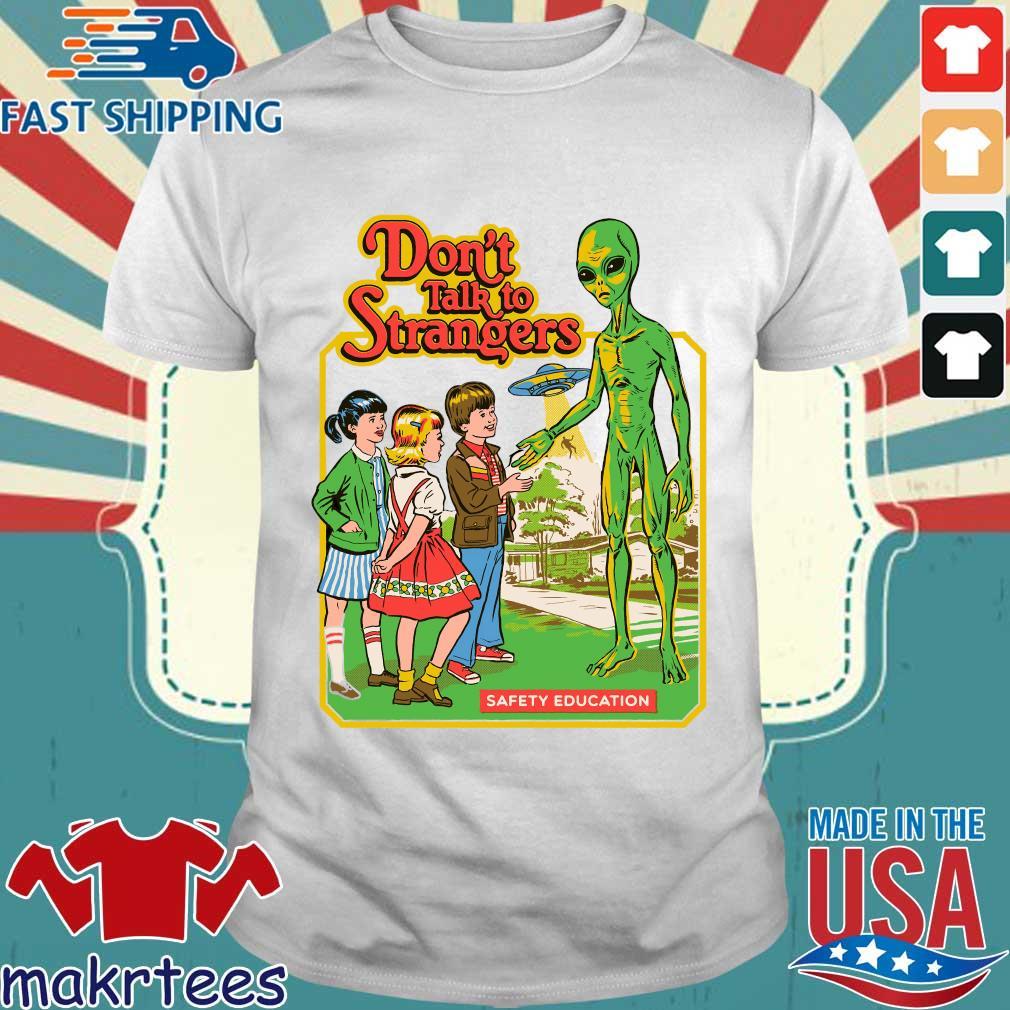Don't Talk To Strangers Alien Version Shirt