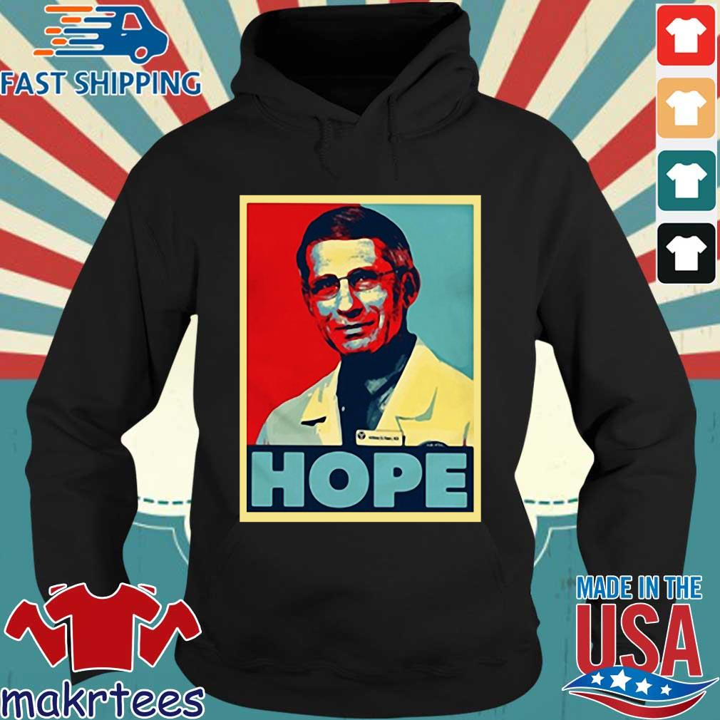 Dr Anthony Fauci Hope Shirts Hoodie den