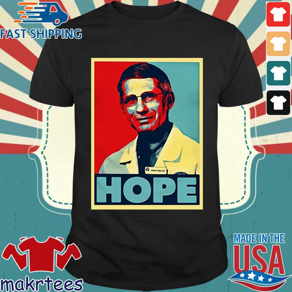 Dr Anthony Fauci Hope Shirts