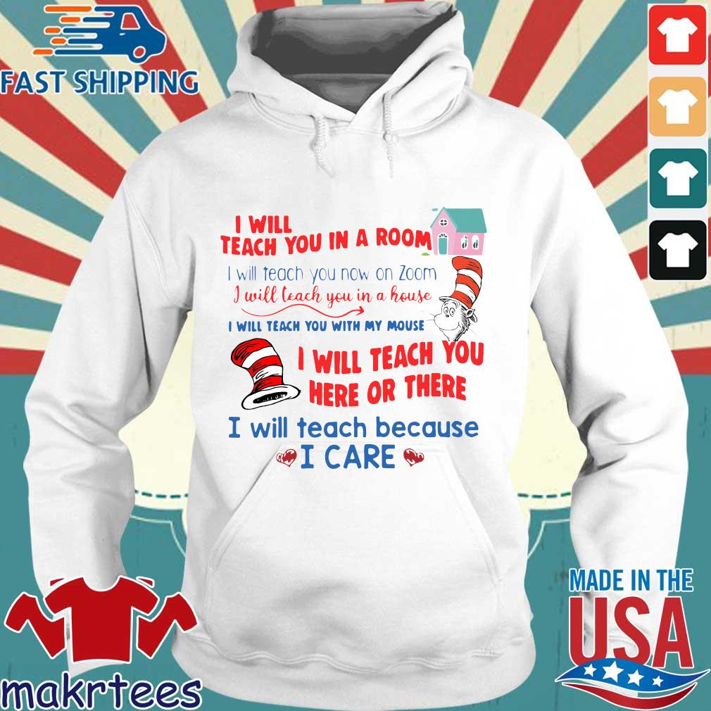 Dr Seuss I Will Teach You In A Room I Will Teach You Now On Zoom I Will Teach You In A House Shirt Hoodie trang