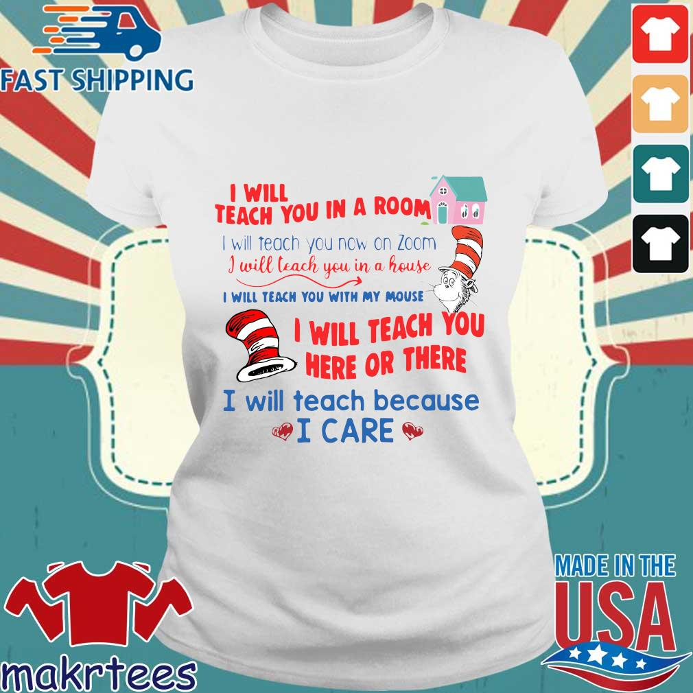 Dr Seuss I Will Teach You In A Room I Will Teach You Now On Zoom I Will Teach You In A House Shirt Ladies trang