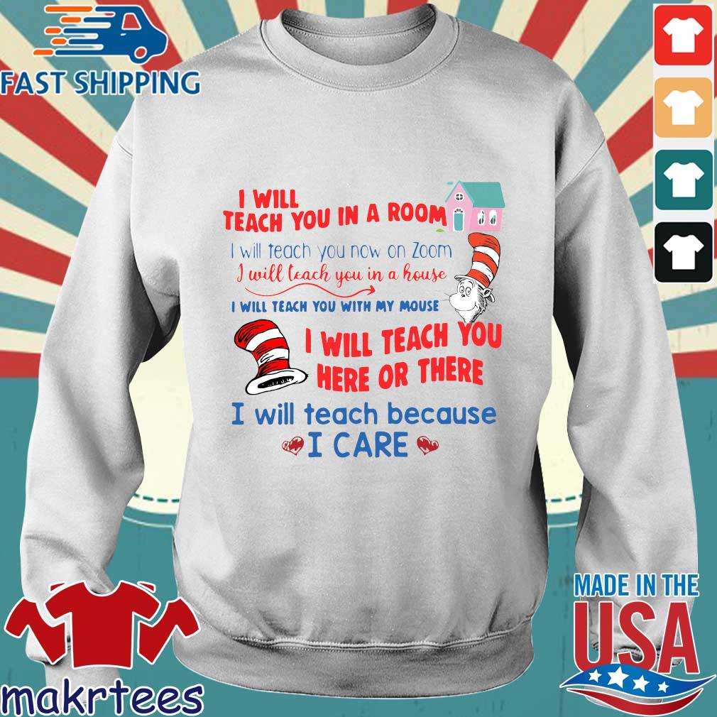 Dr Seuss I Will Teach You In A Room I Will Teach You Now On Zoom I Will Teach You In A House Shirt Sweater trang