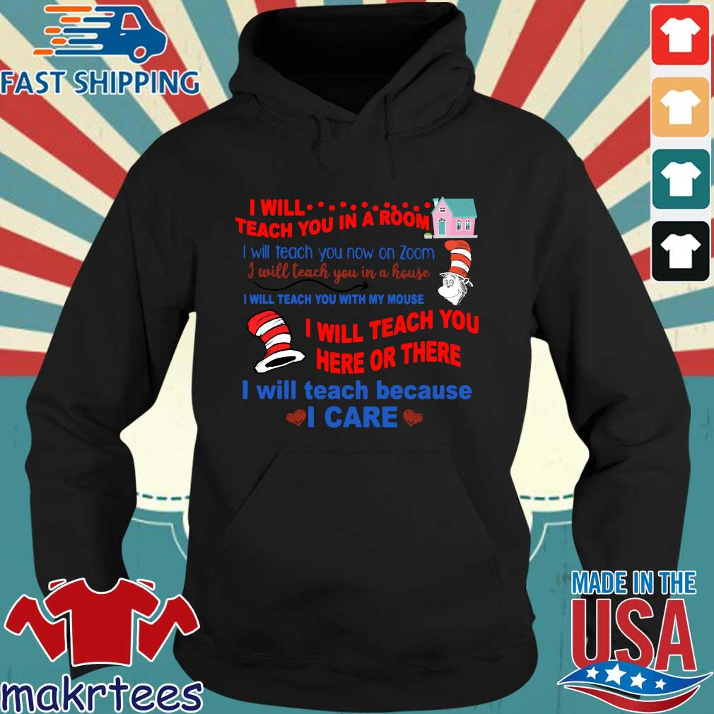 Dr Seuss I Will Teach You In A Room I Will Teach You Now On Zoom I Will Teach You In A House Shirts Hoodie den
