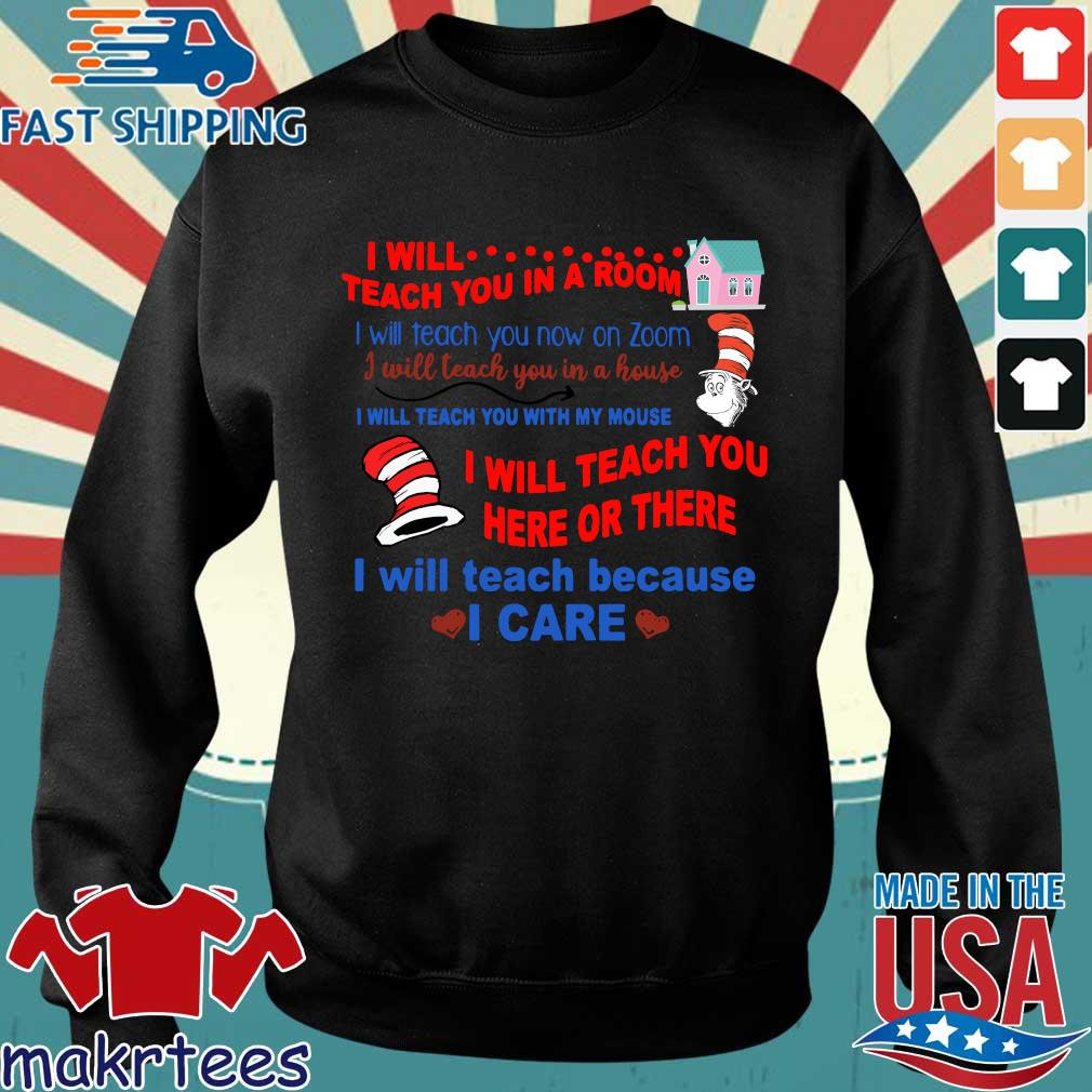 Dr Seuss I Will Teach You In A Room I Will Teach You Now On Zoom I Will Teach You In A House Shirts Sweater den