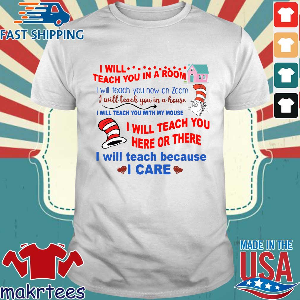 Dr Seuss I will teach you in a room tee Shirt