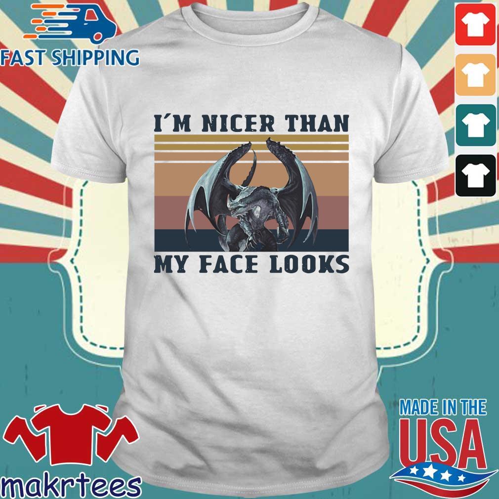 Dragon Im Nicer Than My Face Looks Vintage Shirt