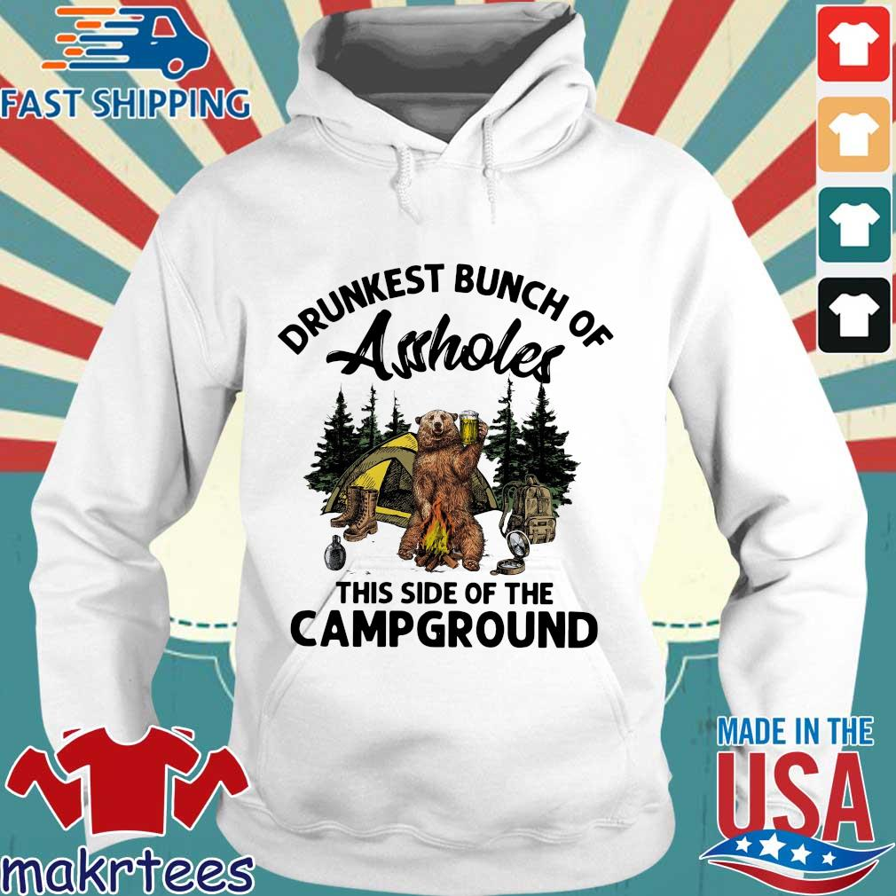 Drunkest Bunch Of Assholes This Side Of The Campground Shirt Hoodie trang