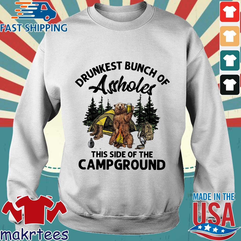 Drunkest Bunch Of Assholes This Side Of The Campground Shirt Sweater trang