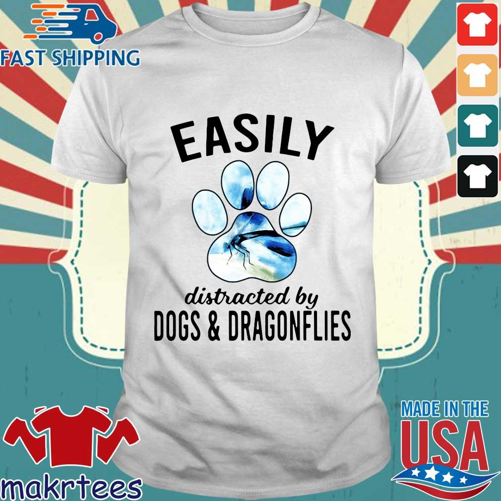 Easily Distracted By Dogs And Dragonflies Shirt