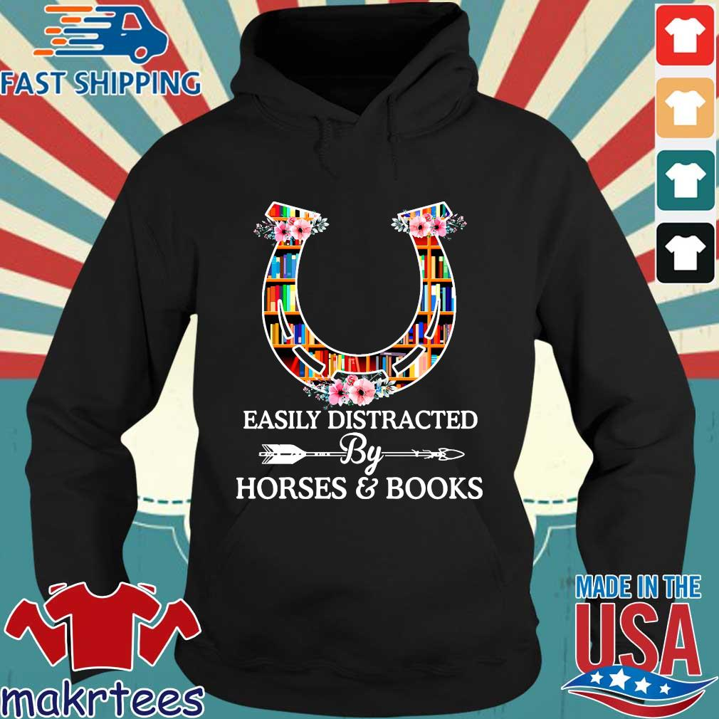 Easily Distracted By Horses And Books T Shirt Hoodie den