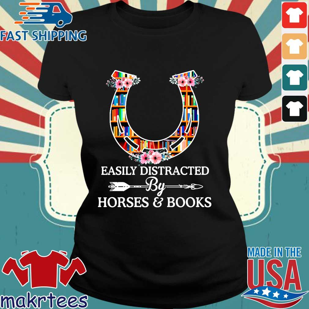 Easily Distracted By Horses And Books T Shirt Ladies den