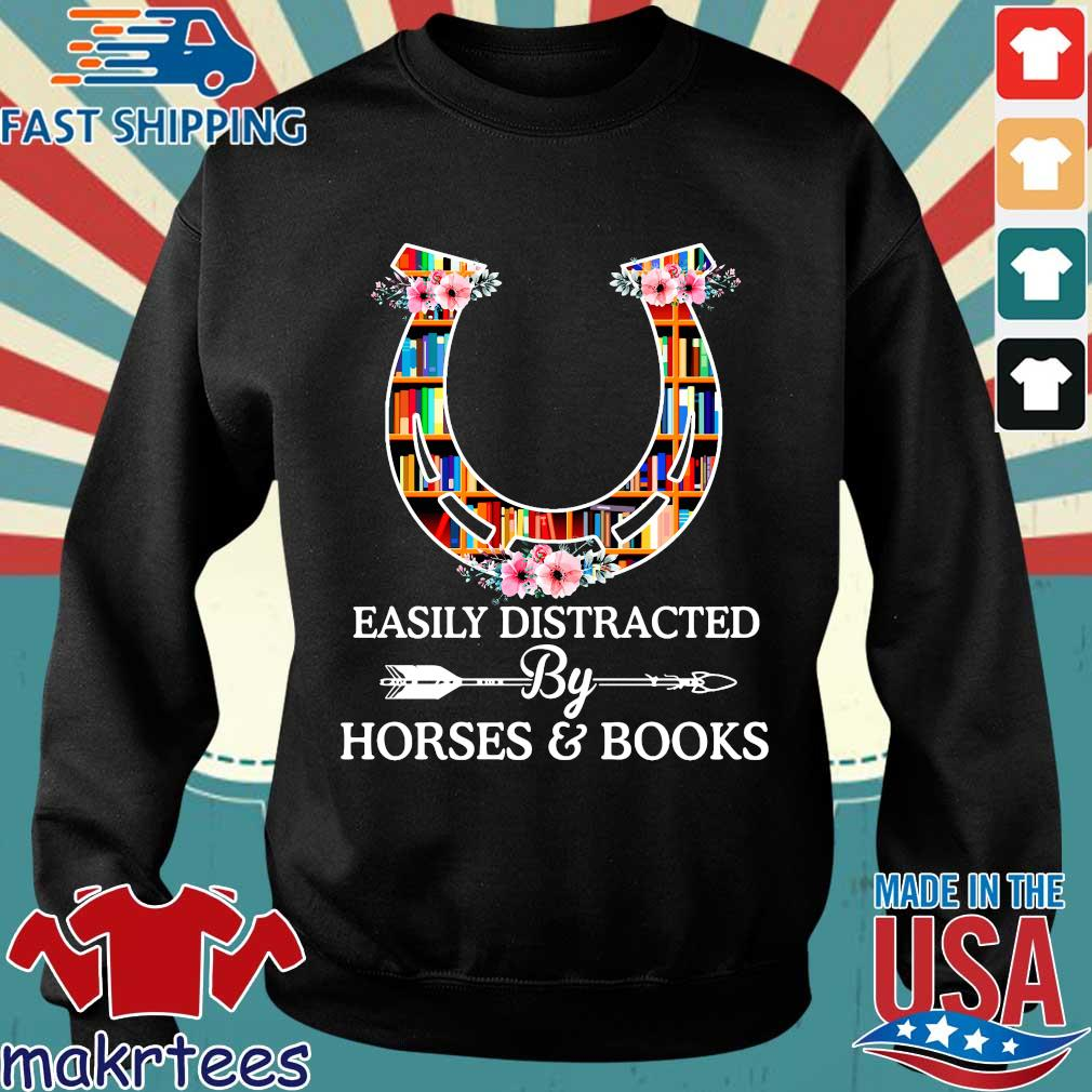Easily Distracted By Horses And Books T Shirt Sweater den